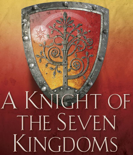 A-Knight-of-the-Seven-Kingdoms-GRRM